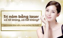Lời khuyên của chuyên gia, có nên trị nám bằng Laser không?