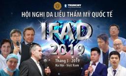 Hội nghị Da Liễu Thẩm Mỹ Quốc Tế - IFAD 2019 (International Festival of Aesthetic Dermatology)
